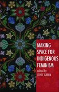 Making Space for Indigenous Feminism 0 9781842779408 1842779400