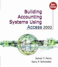 Building Accounting Systems Using Access 2002, Brief (with CD-ROM) 2nd edition 9780324190335 0324190336
