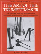 The Art of the Trumpet-Maker 0 9780198166054 0198166052