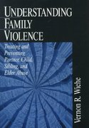 Understanding Family Violence 0 9780761916451 0761916458