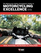The Motorcycle Safety Foundation's Guide to Motorcycling Excellence 2nd edition 9781884313479 1884313477