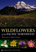 Wildflowers of the Pacific Northwest 1st Edition 9780881927450 0881927457
