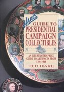 Hake's Guide to Presidential Campaign Collectibles 0 9780870696442 0870696440