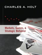 Markets, Games, & Strategic Behavior 1st edition 9780321419316 0321419316