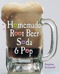 Homemade Root Beer, Soda and Pop 0 9781580170529 1580170528