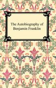 The Autobiography of Benjamin Franklin 0 9781420922387 1420922386