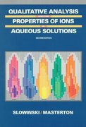 Qualitative Analysis and the Properties of the Ions in Aqueous Solutions 1st edition 9780030312342 0030312345