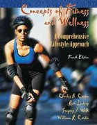 Concepts of Fitness and Wellness 4th edition 9780072561364 007256136X
