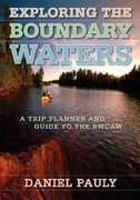 Exploring the Boundary Waters 1st edition 9780816642168 0816642168