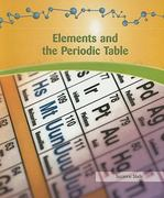 Elements and the Periodic Table 0 9781404221659 1404221654
