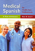 Medical Spanish for Health Care Professionals: A New Approach 1st edition 9780763749828 0763749826