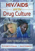 HIV/AIDS and the Drug Culture 1st Edition 9781136780370 1136780378