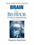 Study Guide for Bob Garrett's Brain & Behavior: An Introduction to Biological Psychology, Second Edition 2nd edition 9781412965545 1412965543