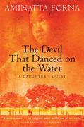The Devil That Danced on the Water 1st Edition 9780802140487 0802140483