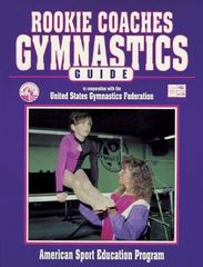 Rookie Coaches Gymnastics Guide 0 9780873223904 087322390X