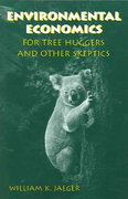 Environmental Economics for Tree Huggers and Other Skeptics 2nd Edition 9781559636681 1559636688