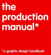 The Production Manual: A Graphic Design Handbook 1st edition 9782940373635 2940373639