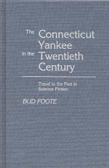 The Connecticut Yankee in the Twentieth Century 0 9780313243271 0313243271