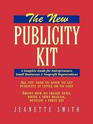 The New Publicity Kit 1st edition 9780471080145 0471080144