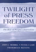 Twilight of Press Freedom 1st edition 9780805836646 0805836640
