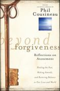 Beyond Forgiveness 1st Edition 9780470907733 0470907738