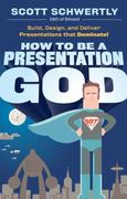 How to be a Presentation God 1st Edition 9780470915844 0470915846