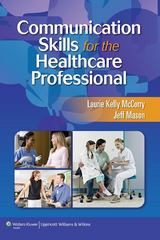 Communication Skills for the Healthcare Professional 1st edition 9781582558141 1582558140