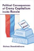 Political Consequences of Crony Capitalism inside Russia 1st edition 9780268041359 0268041350