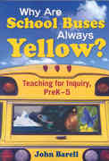 Why Are School Buses Always Yellow 1st Edition 9781412957335 1412957338