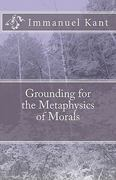 Grounding for the Metaphysics of Morals 1st Edition 9781452839929 1452839921