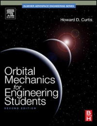 Orbital Mechanics for Engineering Students 2nd edition 9780080887845 0080887848