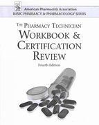 The Pharmacy Technician Workbook and Certification Review 4th edition 9781617310256 1617310255