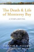 The Death and Life of Monterey Bay 1st Edition 9781597269872 1597269875