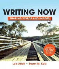 Writing Now with 2009 MLA and 2010 APA Updates 1st Edition 9781457602542 1457602547