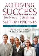 Achieving Success for New and Aspiring Superintendents 0 9781412988964 1412988969