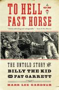 To Hell on a Fast Horse 1st Edition 9780061368295 0061368296