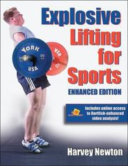 Explosive Lifting for Sports-Enhanced Edition 1st Edition 9781450401685 1450401686