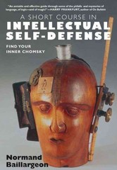 A Short Course in Intellectual Self-Defense 0 9781583227657 1583227652