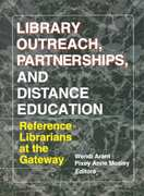 Library Outreach, Partnerships, and Distance Education 1st edition 9780789009531 0789009536