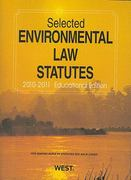 Selected Environmental Law Statutes, 2010-2011 Educational Edition 0 9780314911612 0314911618