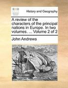 A Review of the Characters of the Principal Nations in Europe In 0 9781140688136 1140688138