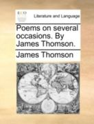 Poems on Several Occasions. by James Thomson. 0 9781140721178 1140721178