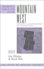 Religion and Public Life in the Mountain West 0 9780759106277 0759106274