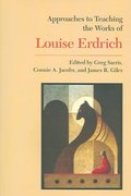 Approaches to Teaching the Works of Louise Erdrich 0 9780873529150 0873529154