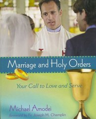 Marriage and Holy Orders 1st Edition 9781594710414 1594710414