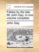 Fables by the Late Mr John Gay In 0 9781170407042 1170407048