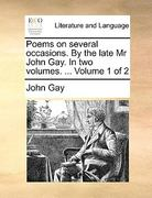Poems on Several Occasions by the Late Mr John Gay In 0 9781170417263 1170417264