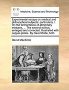 Experimental Essays on Medical and Philosophical Subjects 0 9781170458044 1170458041