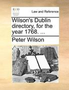 Wilson's Dublin Directory, for the Year 1768 0 9781170469897 1170469892