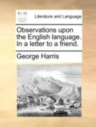 Observations upon the English Language in a Letter to a Friend 0 9781170498637 1170498639